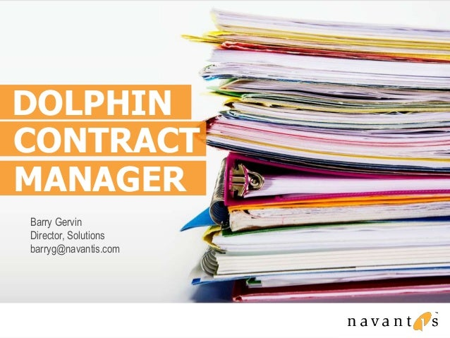 CONTRACT DOLPHIN MANAGER Barry Gervin Director, Solutions barryg@navantis.com