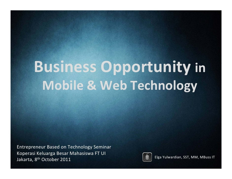 BusinessOpportunityin          Mobile&WebTechnologyEntrepreneurBasedonTechnologySeminarKoperasi Keluarga Besar M...
