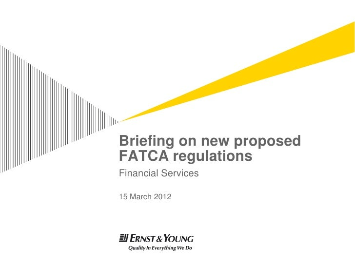 Briefing on new proposedFATCA regulationsFinancial Services15 March 2012