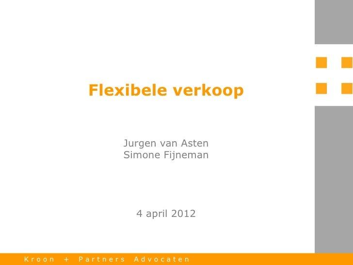 Flexibele verkoop                   Jurgen van Asten                   Simone Fijneman                       4 april 2012K...