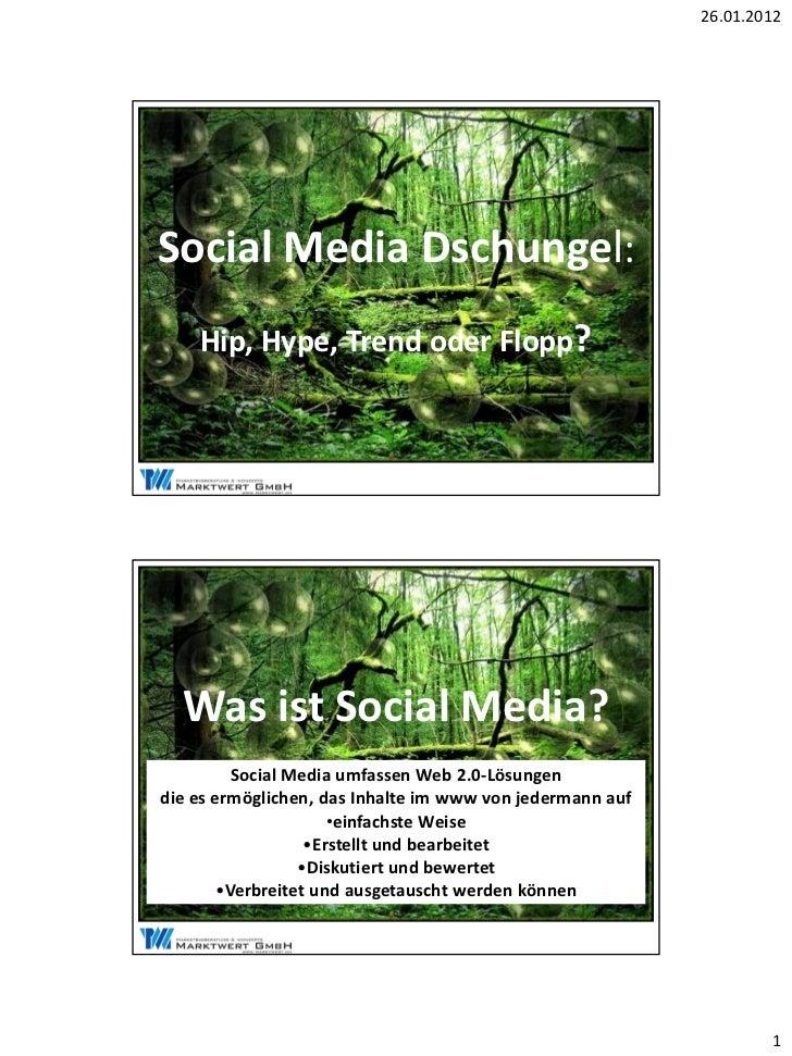 26.01.2012Social Media Dschungel:    Hip, Hype, Trend oder Flopp?  Was ist Social Media?          Social Media umfassen We...