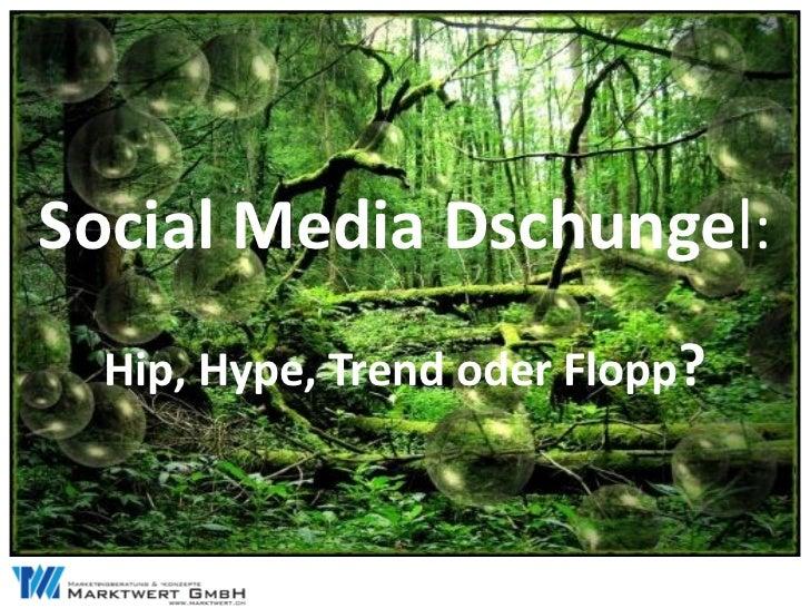 Social Media Dschungel:  Hip, Hype, Trend oder Flopp?