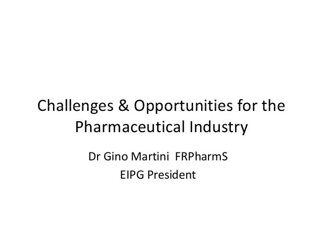 Challenges and Opportunities for the Pharmaceutical Industry