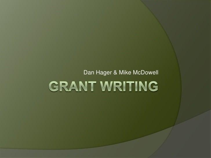 Grant Writing<br />Dan Hager & Mike McDowell<br />