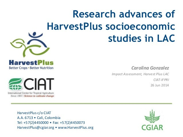 HarvestPlus c/o CIAT A.A. 6713 • Cali, Colombia Tel: +57(2)4450000 • Fax: +57(2)4450073 HarvestPlus@cgiar.org • www.Harves...