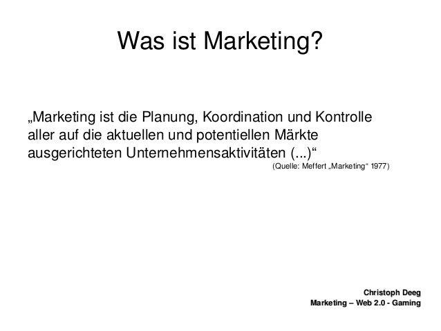 "ChristophDeegChristophDeeg Marketing–Web2.0GamingMarketing–Web2.0Gaming WasistMarketing? ""Marketingis..."