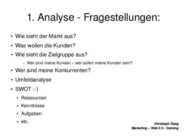 ChristophDeegChristophDeeg Marketing–Web2.0GamingMarketing–Web2.0Gaming 1.AnalyseFragestellungen: ● ...