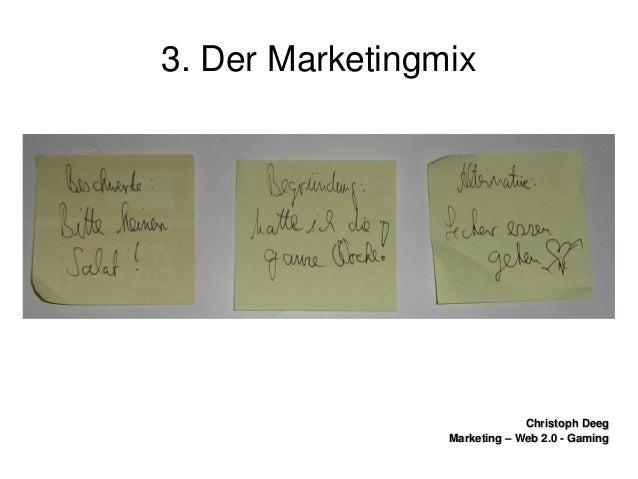ChristophDeegChristophDeeg Marketing–Web2.0GamingMarketing–Web2.0Gaming 3.DerMarketingmix