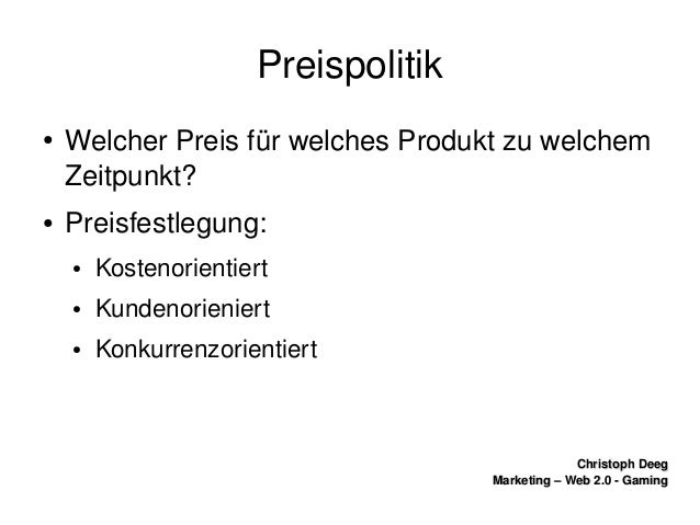 ChristophDeegChristophDeeg Marketing–Web2.0GamingMarketing–Web2.0Gaming Preispolitik ● WelcherPreisfür...