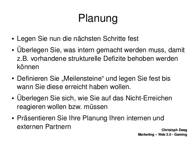 ChristophDeegChristophDeeg Marketing–Web2.0GamingMarketing–Web2.0Gaming Planung ● LegenSienundienäch...