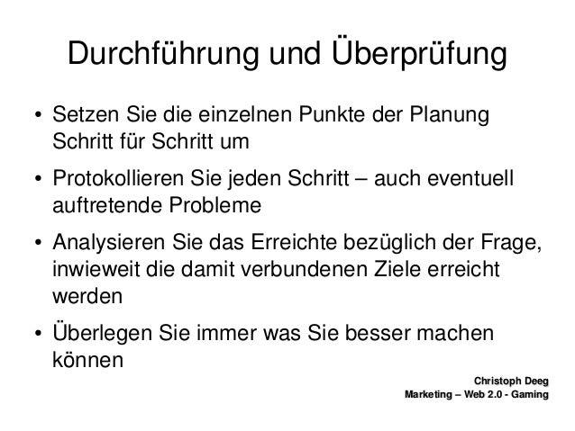 ChristophDeegChristophDeeg Marketing–Web2.0GamingMarketing–Web2.0Gaming DurchführungundÜberprüfung ● S...