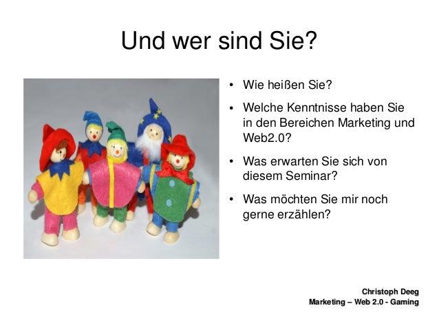 ChristophDeegChristophDeeg Marketing–Web2.0GamingMarketing–Web2.0Gaming UndwersindSie? ● WieheißenS...
