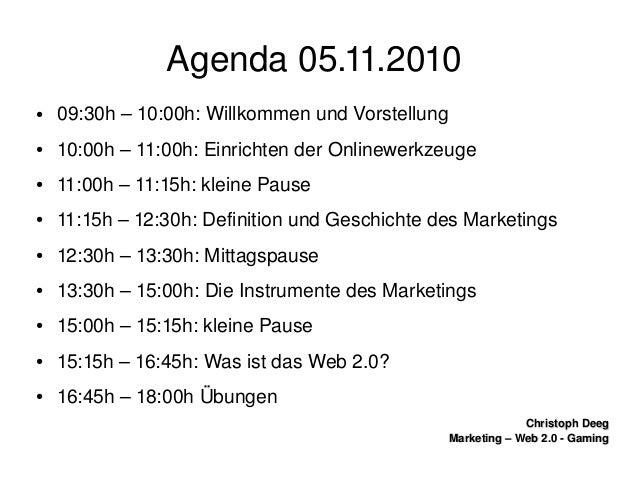 ChristophDeegChristophDeeg Marketing–Web2.0GamingMarketing–Web2.0Gaming Agenda05.11.2010 ● 09:30h–10...