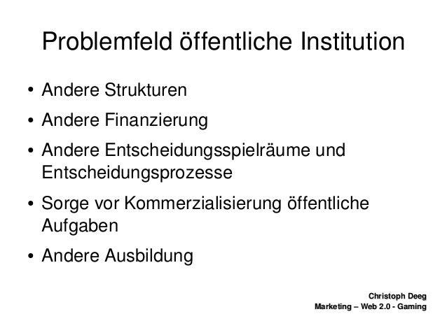 ChristophDeegChristophDeeg Marketing–Web2.0GamingMarketing–Web2.0Gaming ProblemfeldöffentlicheInstitut...