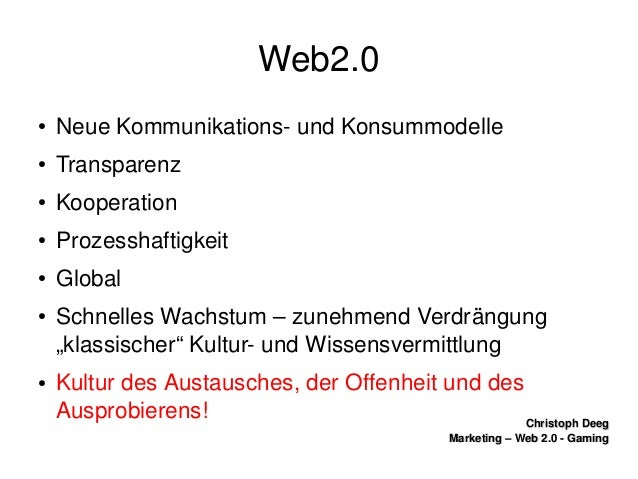 ChristophDeegChristophDeeg Marketing–Web2.0GamingMarketing–Web2.0Gaming Web2.0 ● NeueKommunikationsun...