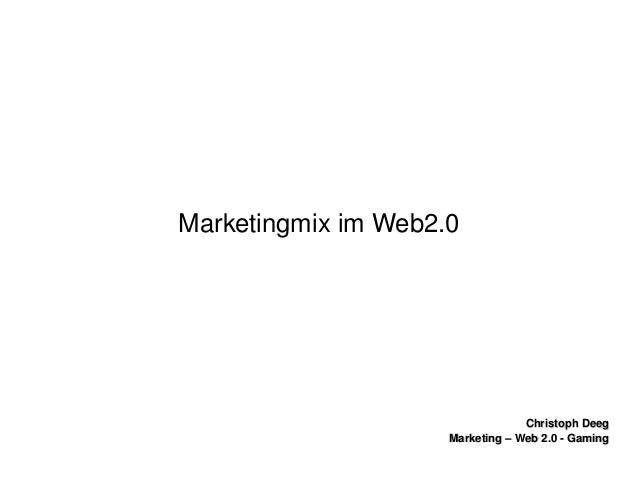 ChristophDeegChristophDeeg Marketing–Web2.0GamingMarketing–Web2.0Gaming MarketingmiximWeb2.0