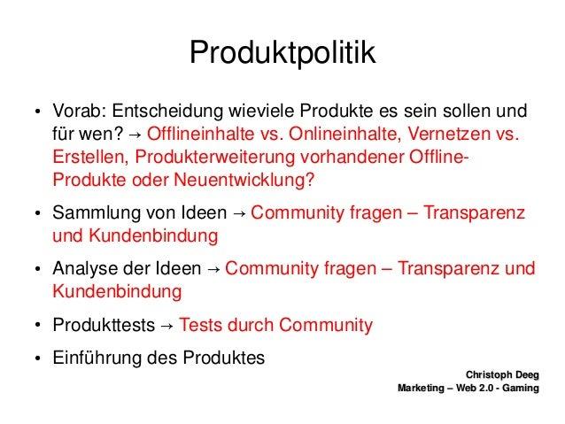 ChristophDeegChristophDeeg Marketing–Web2.0GamingMarketing–Web2.0Gaming Produktpolitik ● Vorab:Entschei...