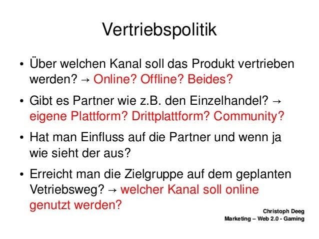 ChristophDeegChristophDeeg Marketing–Web2.0GamingMarketing–Web2.0Gaming Vertriebspolitik ● Überwelchen...