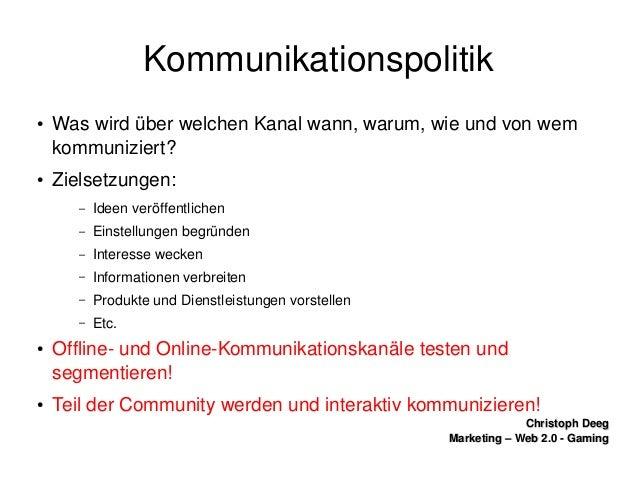 ChristophDeegChristophDeeg Marketing–Web2.0GamingMarketing–Web2.0Gaming Kommunikationspolitik ● Waswird...