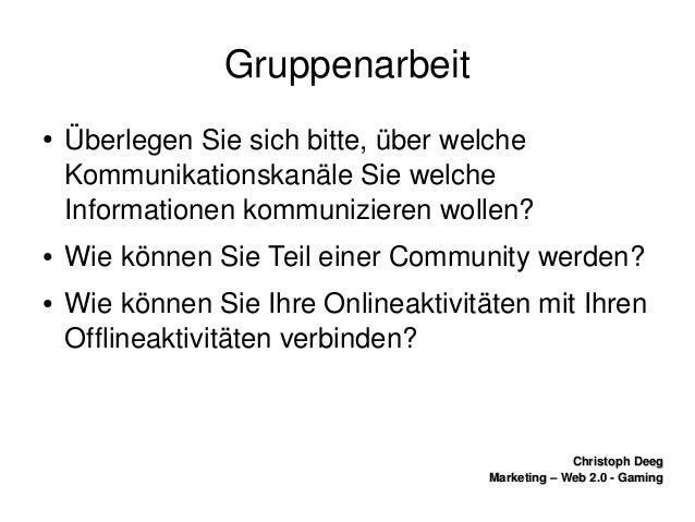 ChristophDeegChristophDeeg Marketing–Web2.0GamingMarketing–Web2.0Gaming Gruppenarbeit ● ÜberlegenSiesi...