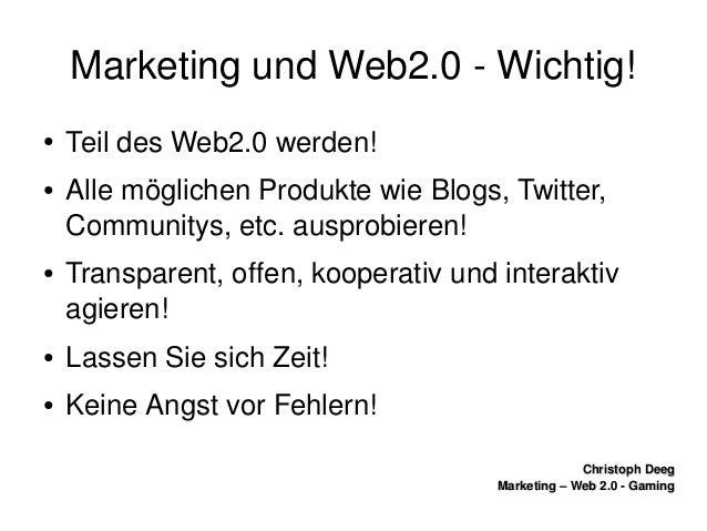 ChristophDeegChristophDeeg Marketing–Web2.0GamingMarketing–Web2.0Gaming MarketingundWeb2.0Wichtig! ...
