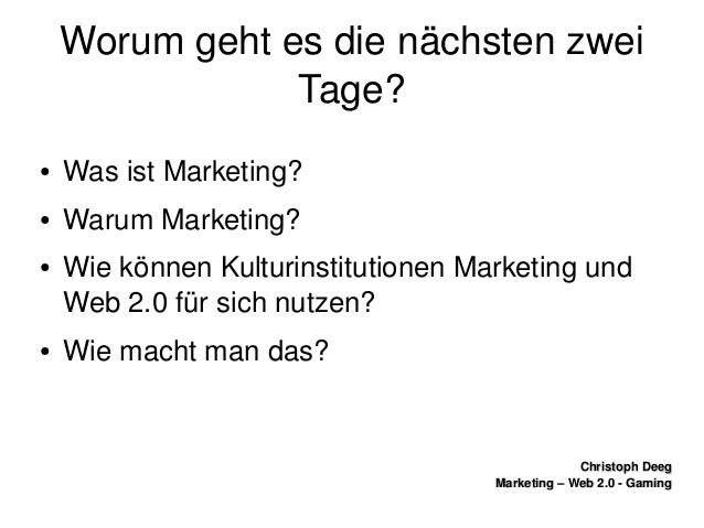 ChristophDeegChristophDeeg Marketing–Web2.0GamingMarketing–Web2.0Gaming Worumgehtesdienächstenzwei...