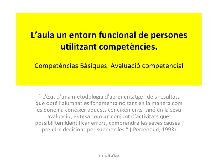 """L'aula un entorn funcional de persones utilitzant competències. Competències Bàsiques. Avaluació competencial """"  L'èxit d'..."""