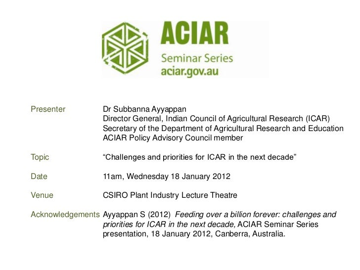 Presenter          Dr Subbanna Ayyappan                   Director General, Indian Council of Agricultural Research (ICAR)...