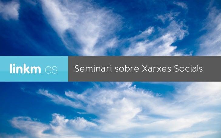 linkm.es   Seminari sobre Xarxes Socials