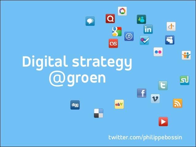 Digital strategy @groen twitter.com/philippebossin