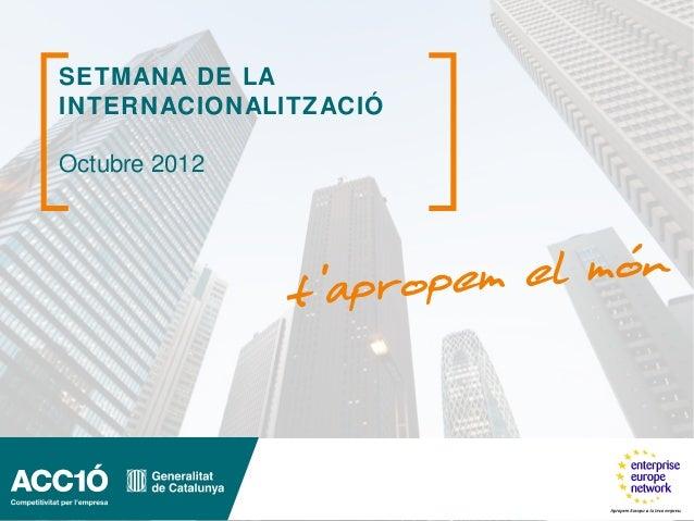 SETMANA DE LAINTERNACIONALITZACIÓOctubre 2012