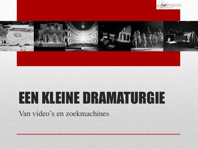 EEN KLEINE DRAMATURGIEVan video's en zoekmachines