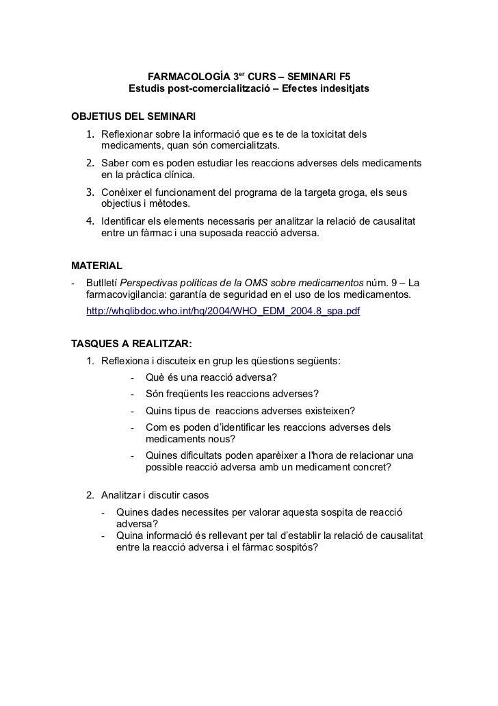FARMACOLOGÍA 3er CURS – SEMINARI F5             Estudis post-comercialització – Efectes indesitjatsOBJETIUS DEL SEMINARI  ...