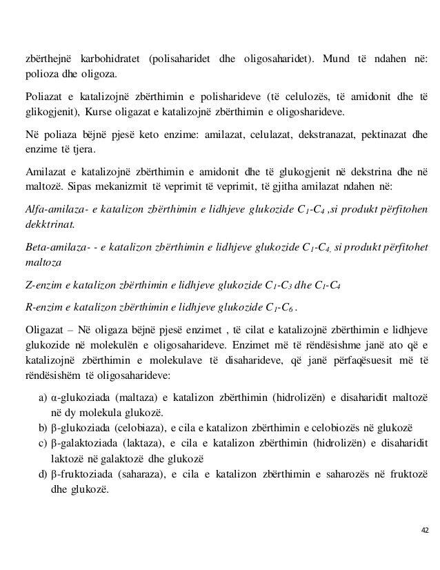 42 zbërthejnë karbohidratet (polisaharidet dhe oligosaharidet). Mund të ndahen në: polioza dhe oligoza. Poliazat e kataliz...