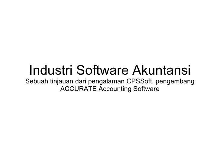 Industri Software Akuntansi Sebuah tinjauan dari pengalaman CPSSoft, pengembang ACCURATE Accounting Software