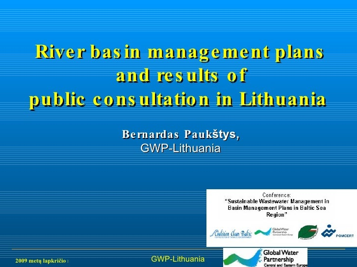 River basin management plans and results of public consultation in Lithuania   Bernardas Pauk štys , GWP-Lithuania