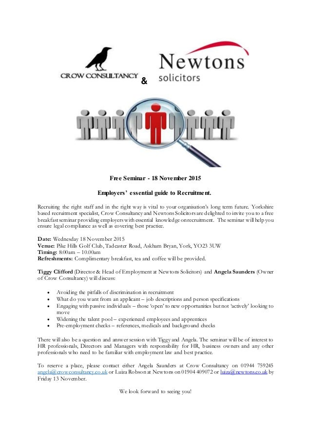 & Free Seminar - 18 November 2015 Employers' essential guide to Recruitment. Recruiting the right staff and in the right w...