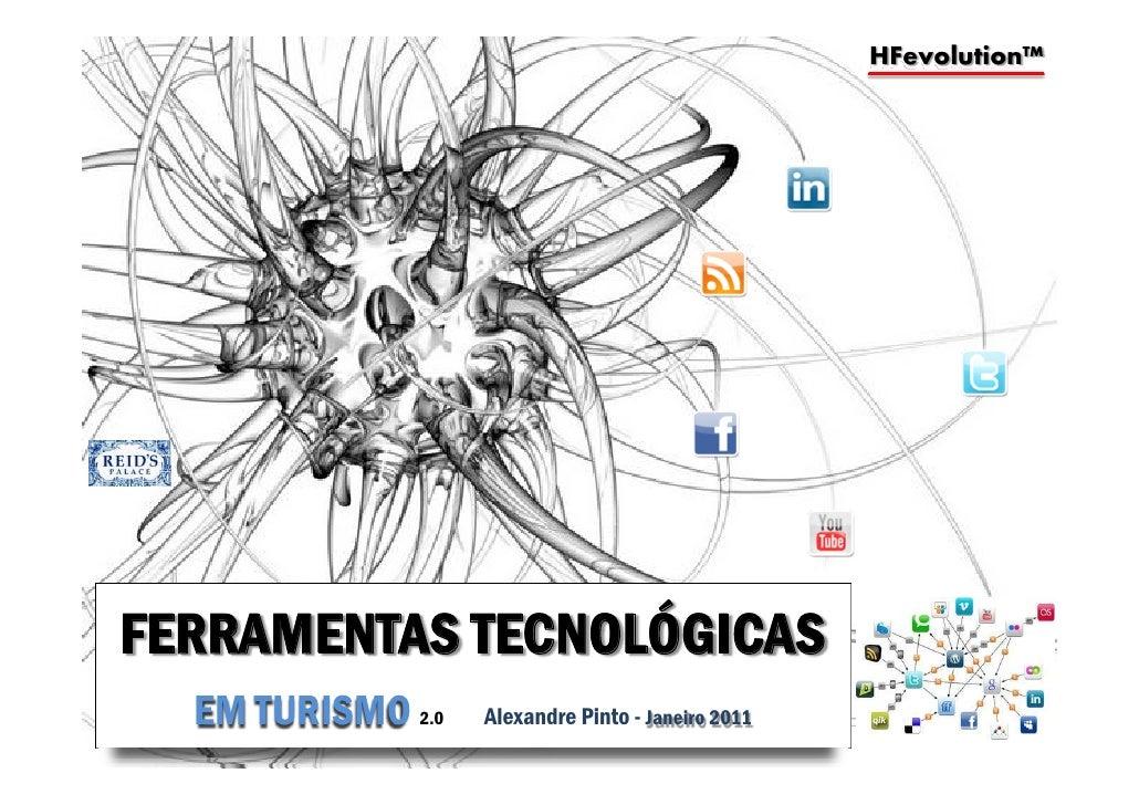 HFevolution™FERRAMENTAS TECNOLÓGICAS  EM TURISMO 2.0   Alexandre Pinto - Janeiro 2011