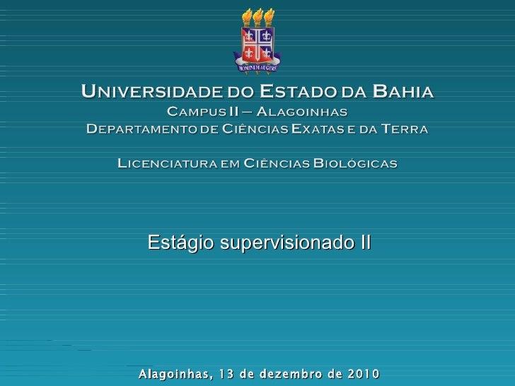Estágio supervisionado II Alagoinhas, 13 de dezembro de 2010