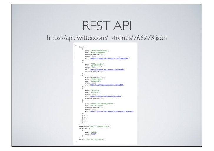 REST APIhttps://api.twitter.com/1/trends/766273.json