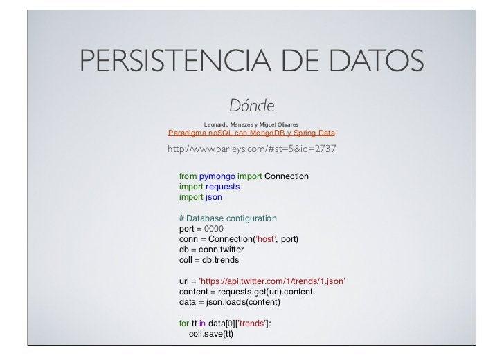 PERSISTENCIA DE DATOS                      Dónde              Leonardo Menezes y Miguel Olivares     Paradigma noSQL con M...