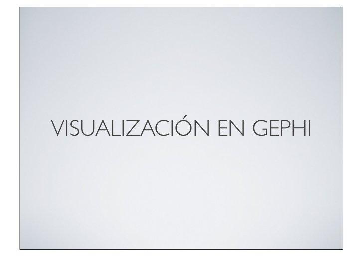 VISUALIZACIÓN EN GEPHI