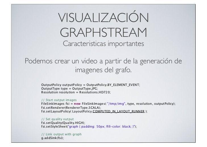 VISUALIZACIÓN                    GRAPHSTREAM                       Caracteristicas importantesPodemos crear un video a par...