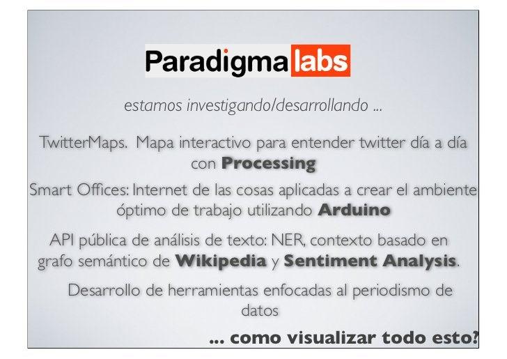 estamos investigando/desarrollando ... TwitterMaps. Mapa interactivo para entender twitter día a día                     c...