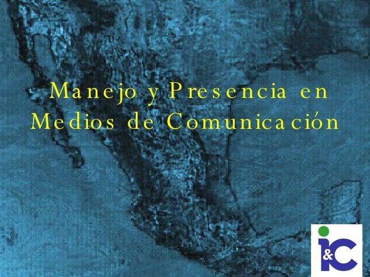 Manejo y Presencia en Medios de Comunicación