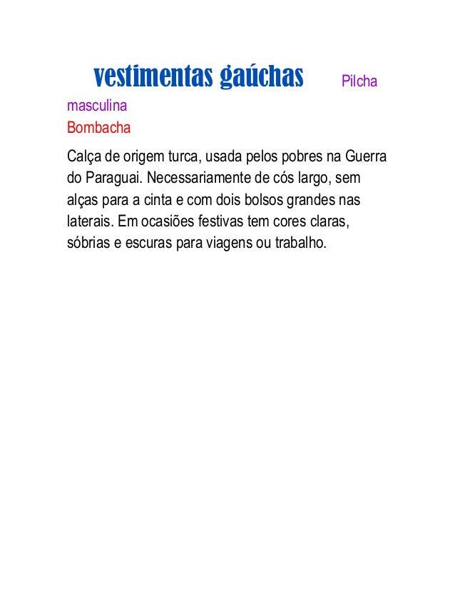 vestimentas gaúchas  Pilcha  masculina Bombacha Calça de origem turca, usada pelos pobres na Guerra do Paraguai. Necessari...