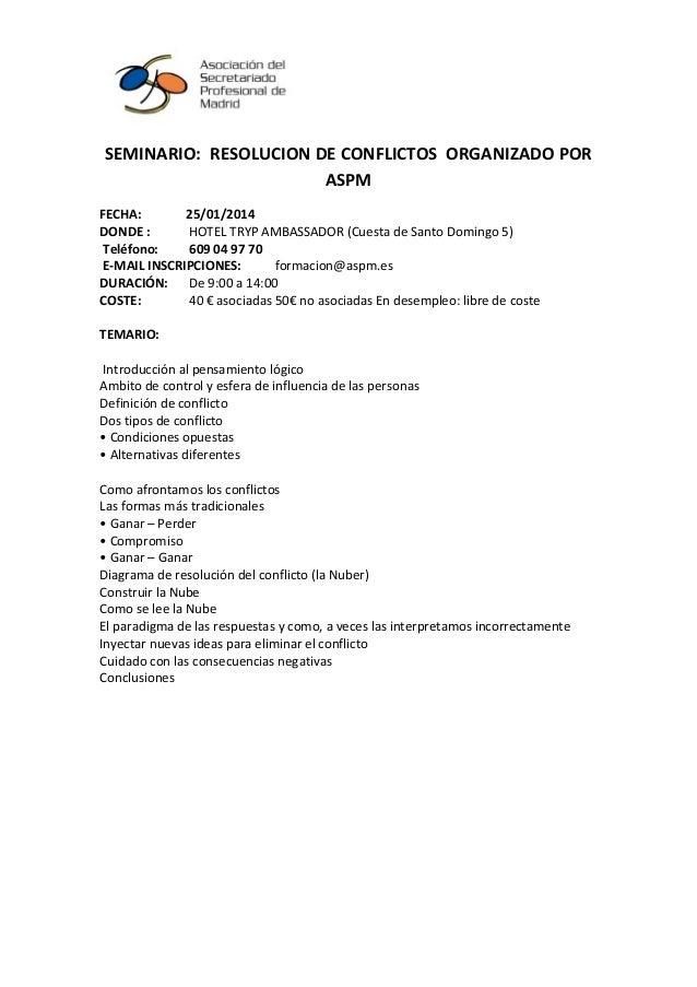 SEMINARIO: RESOLUCION DE CONFLICTOS ORGANIZADO POR ASPM FECHA: 25/01/2014 DONDE : HOTEL TRYP AMBASSADOR (Cuesta de Santo D...