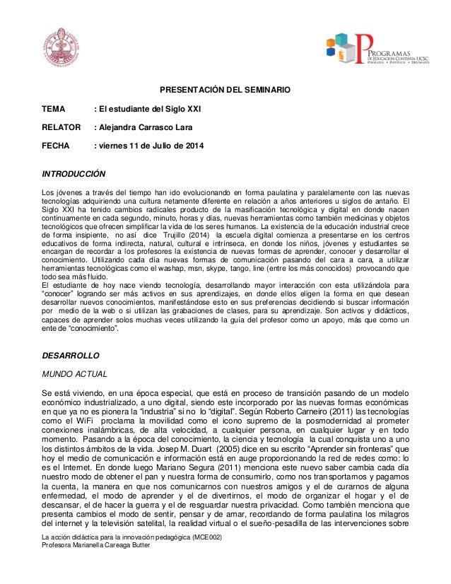 La acción didáctica para la innovación pedagógica (MCE002) Profesora Marianella Careaga Butter PRESENTACIÓN DEL SEMINARIO ...