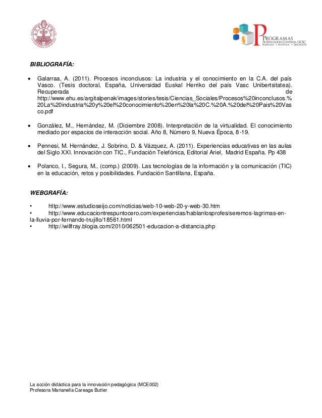 La acción didáctica para la innovación pedagógica (MCE002) Profesora Marianella Careaga Butter BIBLIOGRAFÍA:  Galarraa, A...