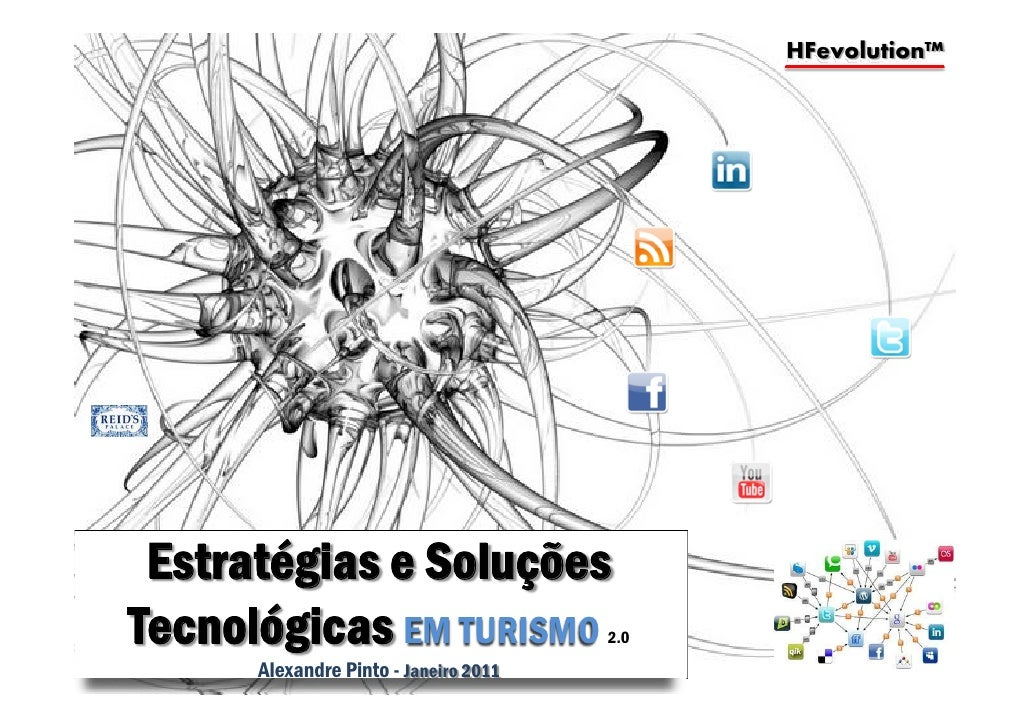 HFevolution™ Estratégias e SoluçõesTecnológicas EM TURISMO                2.0      Alexandre Pinto - Janeiro 2011